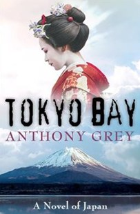 Tokyo Bay by Anthony Grey (9781504049238) - PaperBack - Adventure Fiction Modern