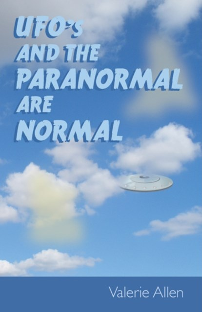 Ufos and the Paranormal Are Normal
