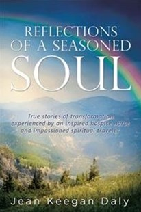 Reflections of a Seasoned Soul by Jean Keegan Daly (9781504375719) - HardCover - Religion & Spirituality New Age
