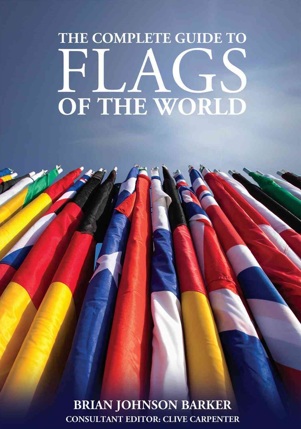 The Complete Guide to Flags of the World, 3rd Edn