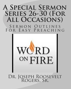 A Special Sermon Series 26-30 (for All Occasions) by Sr Dr Joseph Roosevelt Rogers (9781505263275) - PaperBack - Religion & Spirituality Christianity