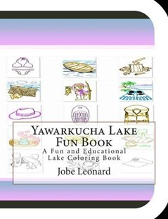 Yawarkucha Lake Fun Book by Jobe Leonard (9781505429206) - PaperBack - Craft & Hobbies