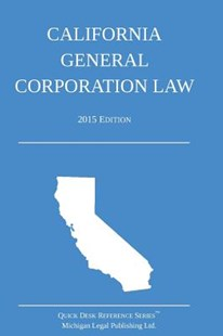 California General Corporation Law by Michigan Legal Publishing Ltd (9781505476309) - PaperBack - Reference Law