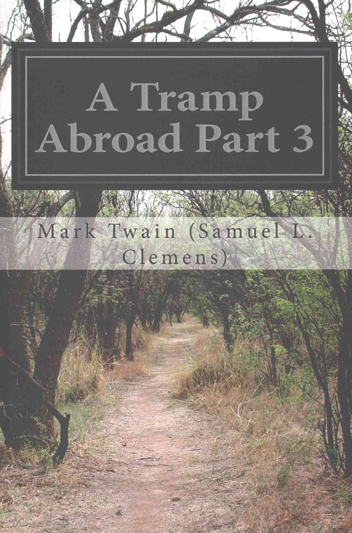 A Tramp Abroad Part 3
