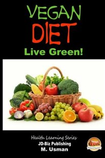 Vegan Diet - Live Green! by John Davidson, M Usman, Mendon Cottage Books (9781505666847) - PaperBack - Cooking Vegetarian