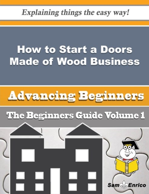 How to Start a Doors Made of Wood Business (Beginners Guide)