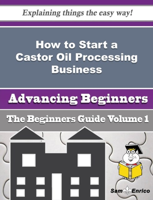 How to Start a Castor Oil Processing Business (Beginners Guide)
