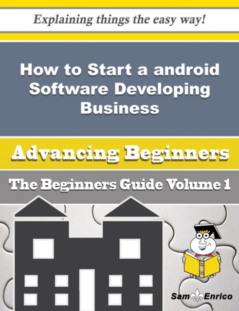How to Start a android Software Developing Business (Beginners Guide)