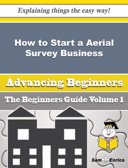 How to Start a Aerial Survey Business (Beginners Guide)