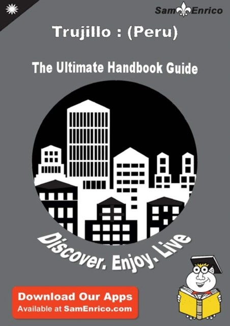 Ultimate Handbook Guide to Trujillo