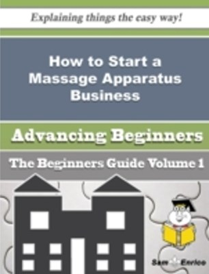 How to Start a Massage Apparatus Business (Beginners Guide)