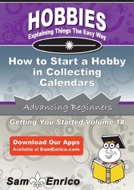How to Start a Hobby in Collecting Calendars