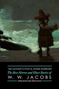 The Monkey's Paw and Others by M Grant Kellermeyer, M Grant Kellermeyer, W W Jacobs (9781506168630) - PaperBack - Horror & Paranormal Fiction