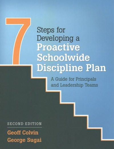 Seven Steps for Developing a Proactive Schoolwide Discipline Plan