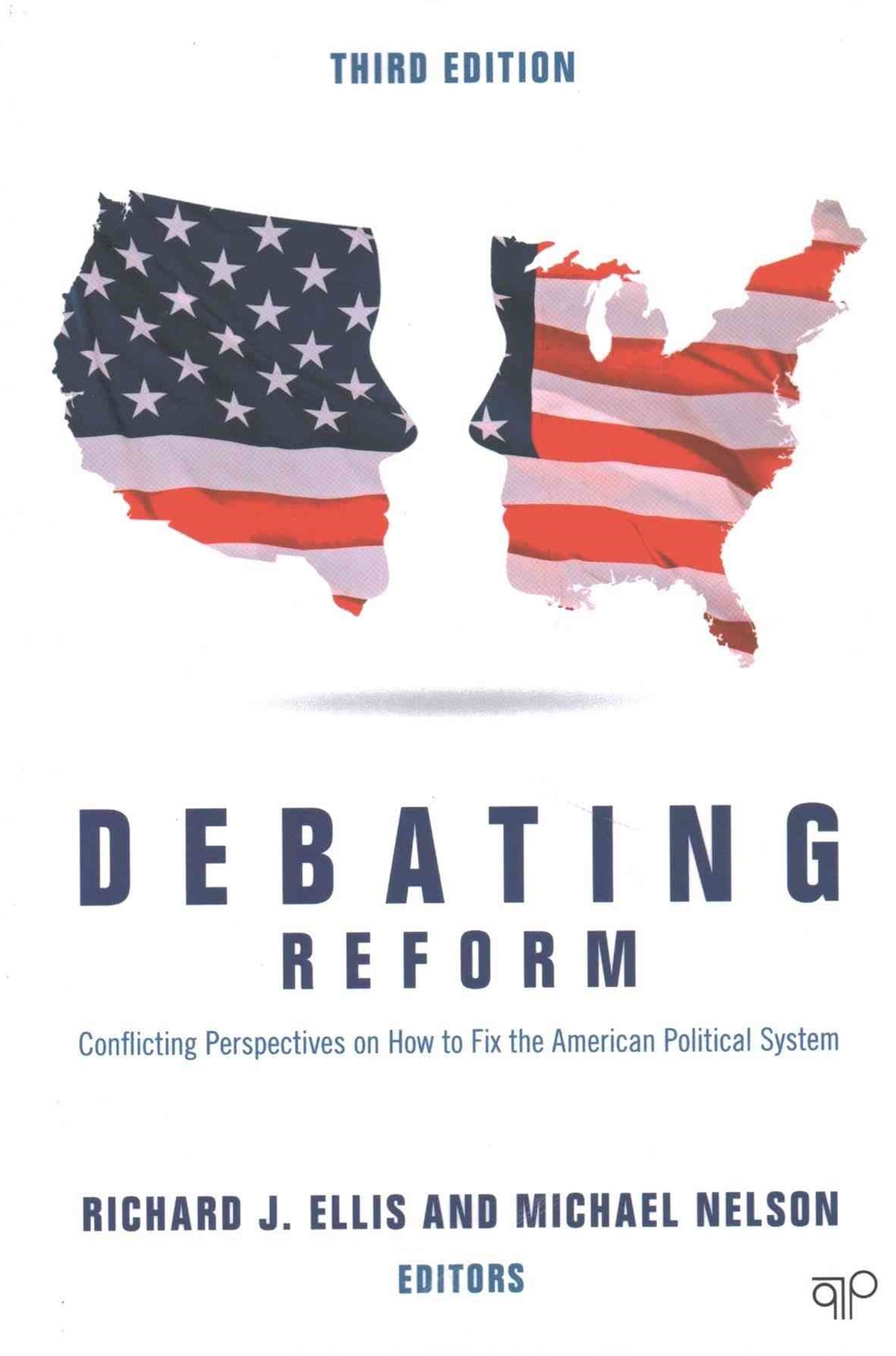 Debating Reform; Conflicting Perspectives on How to Fix the American Political System; Third Editio