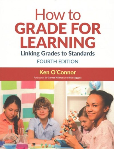How to Grade for Learning: Linking Grades to Standards 4ed