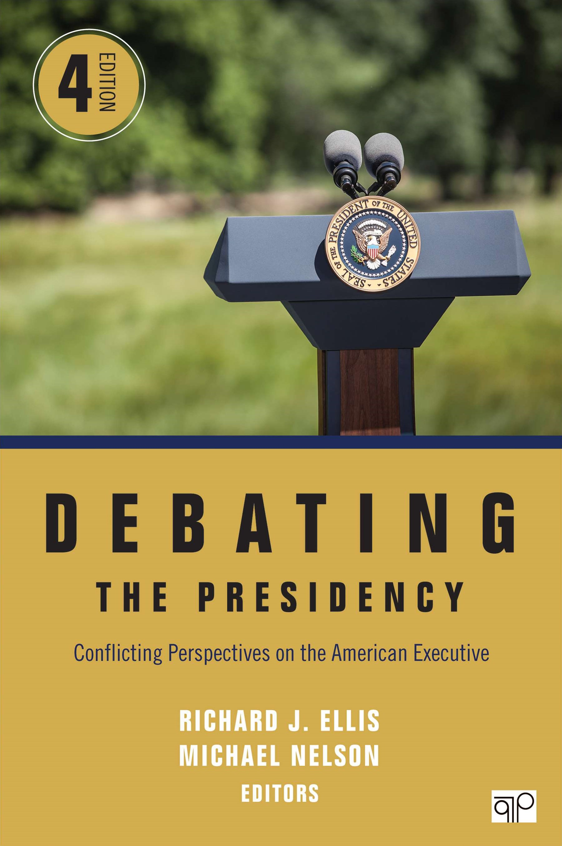 Debating the Presidency; Conflicting Perspectives on the American Executive