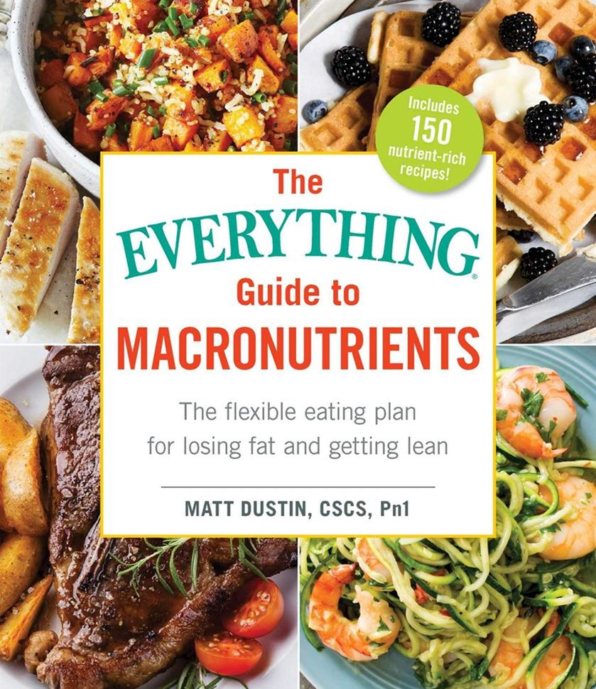 Everything Guide To Macronutrients