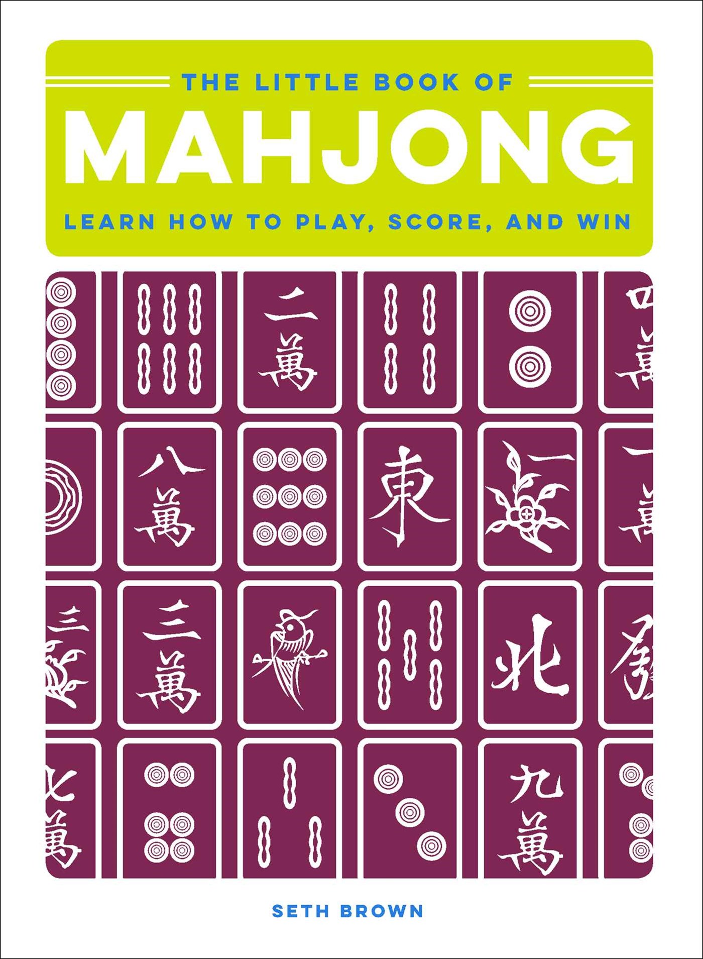 Little Book of Mahjong: Learn How to Play, Score, and Win