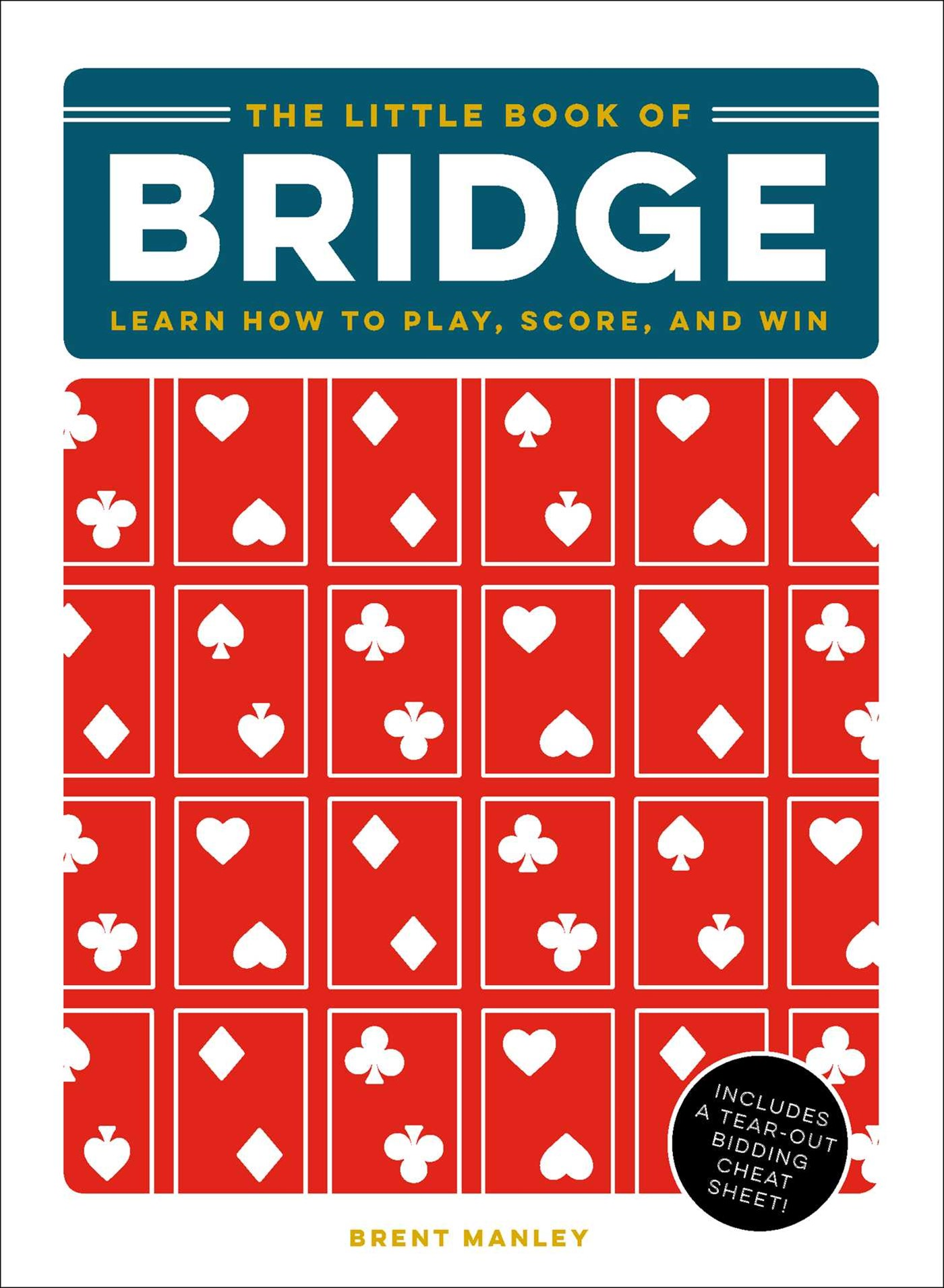 Little Book of Bridge: Learn How to Play, Score, and Win