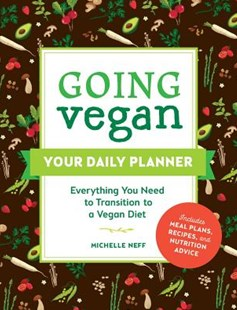Going Vegan: Your Daily Planner by Michelle Neff (9781507212066) - PaperBack - Cooking Vegetarian