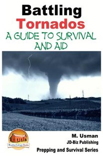 Battling Tornados - A Guide to Survival and Aid by M Usman, John Davidson, Mendon Cottage Books (9781507604755) - PaperBack - Science & Technology Environment