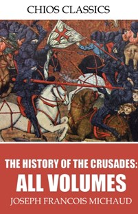 (ebook) History of the Crusades: All Volumes - History Ancient & Medieval History