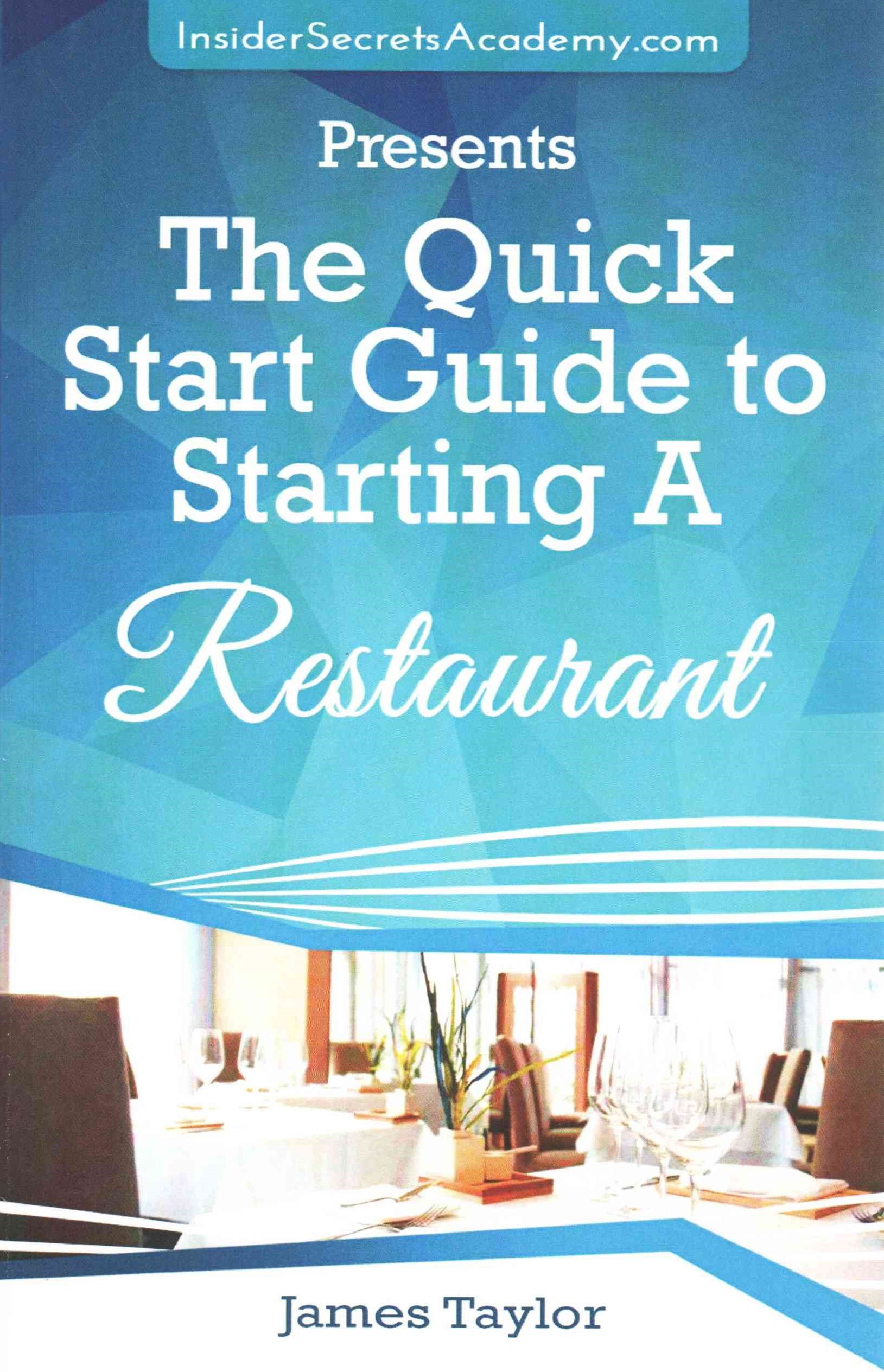 The Quick Start Guide to Starting a Restaurant