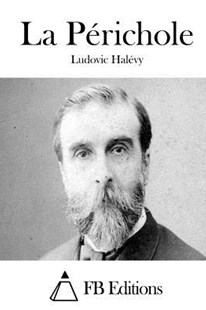 La P�richole by Ludovic Halevy, Fb Editions (9781508657392) - PaperBack - Classic Fiction