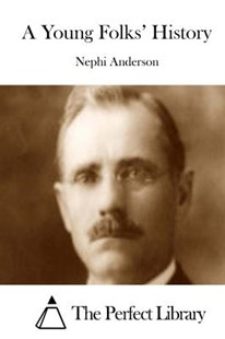 A Young Folks' History by Nephi Anderson, The Perfect Library (9781508829027) - PaperBack - Classic Fiction