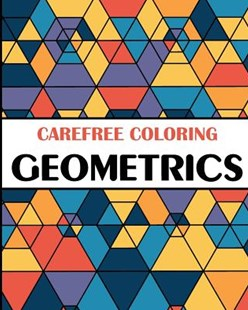 Carefree Coloring Geometrics by H R Wallace Publishing (9781509101252) - PaperBack - Non-Fiction Art & Activity