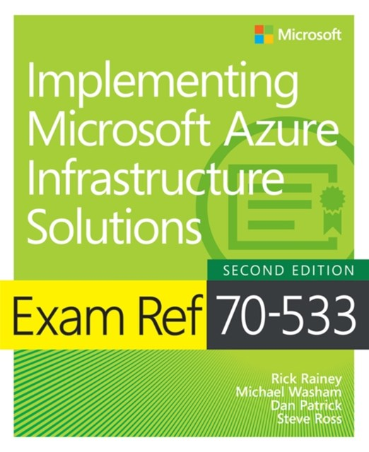 (ebook) Exam Ref 70-533 Implementing Microsoft Azure Infrastructure Solutions