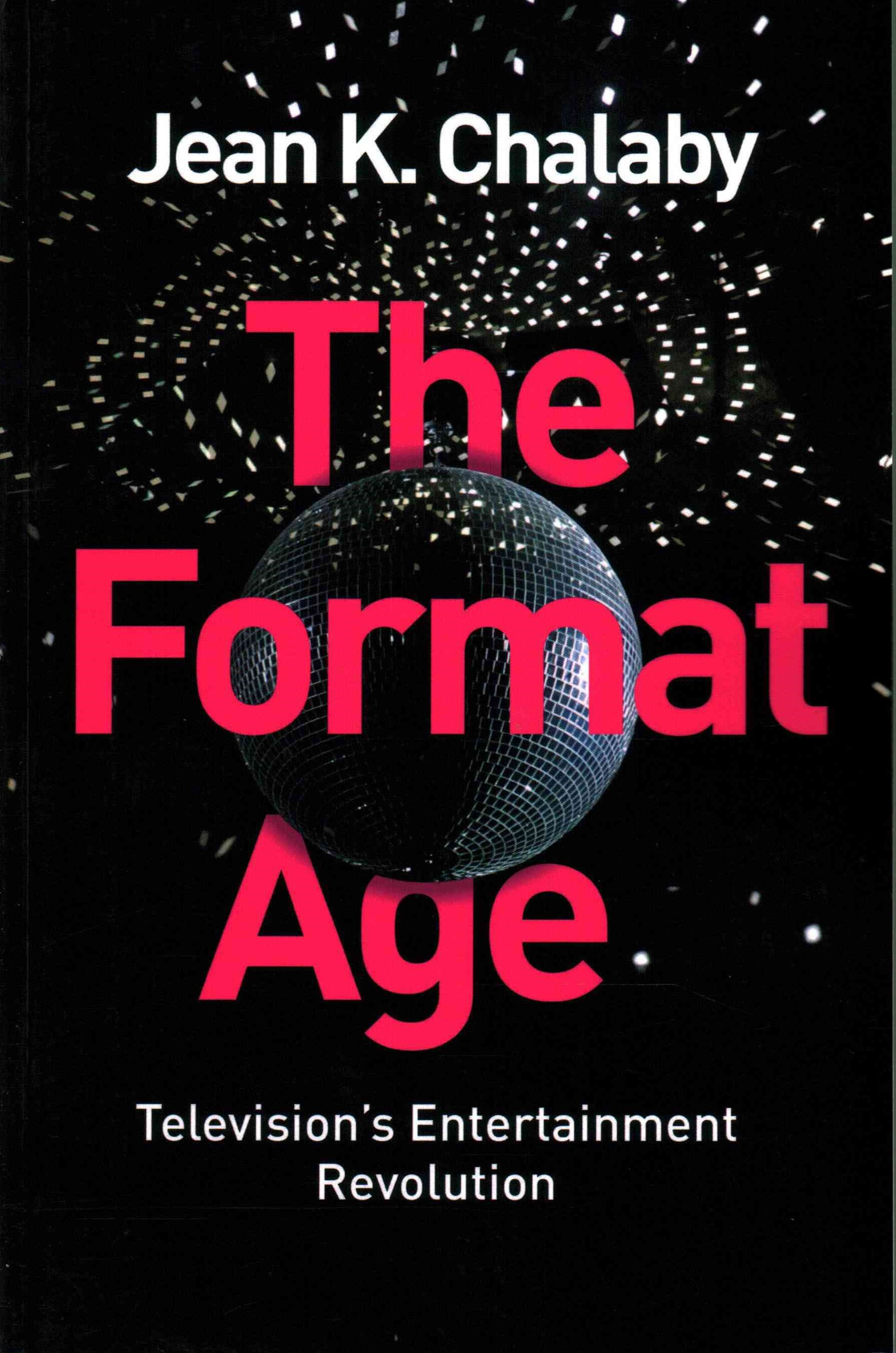 The Format Age - Television's Entertainment       Revolution