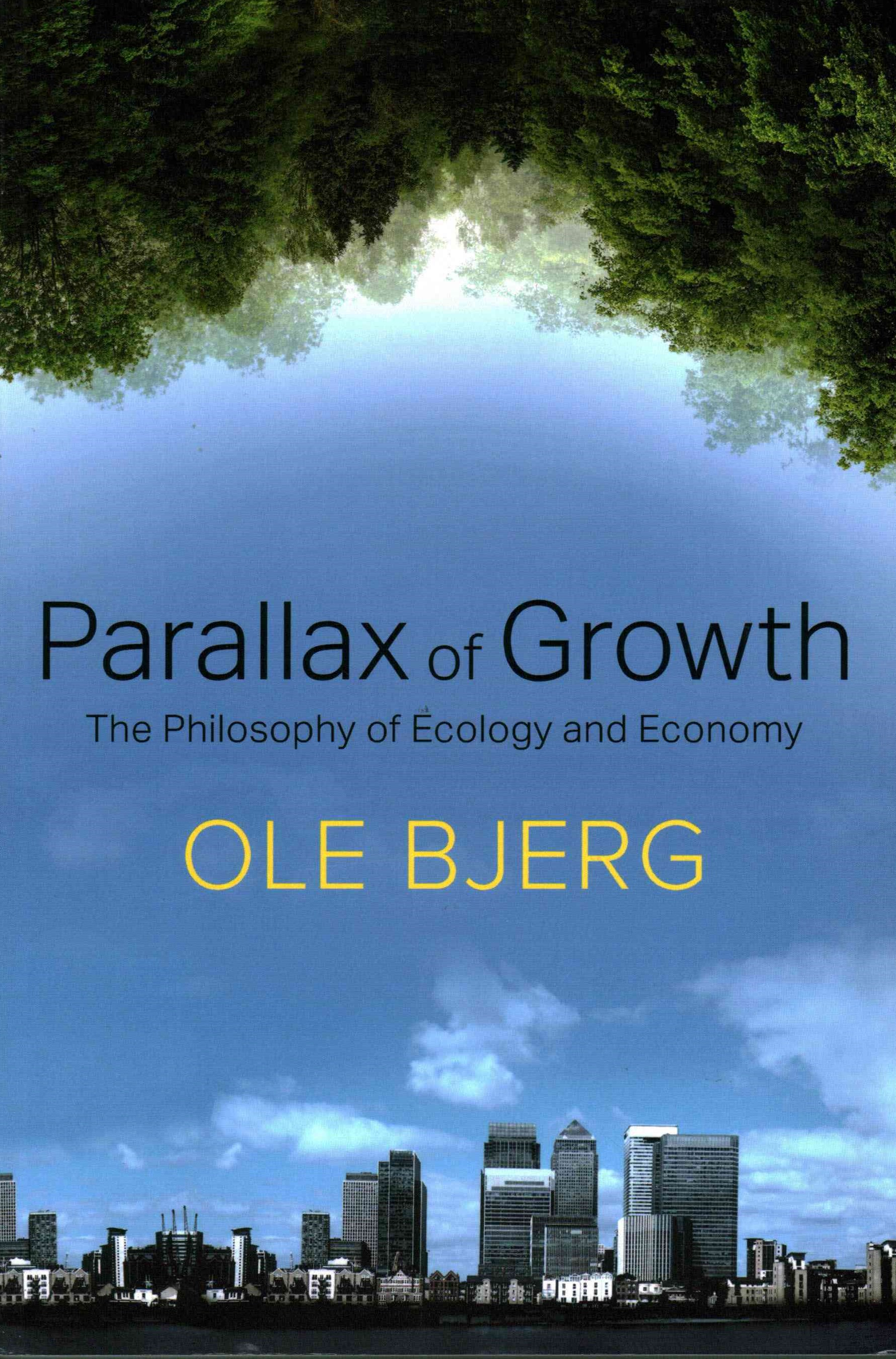 Parallax of Growth - the Philosophy of Ecology Andeconomy