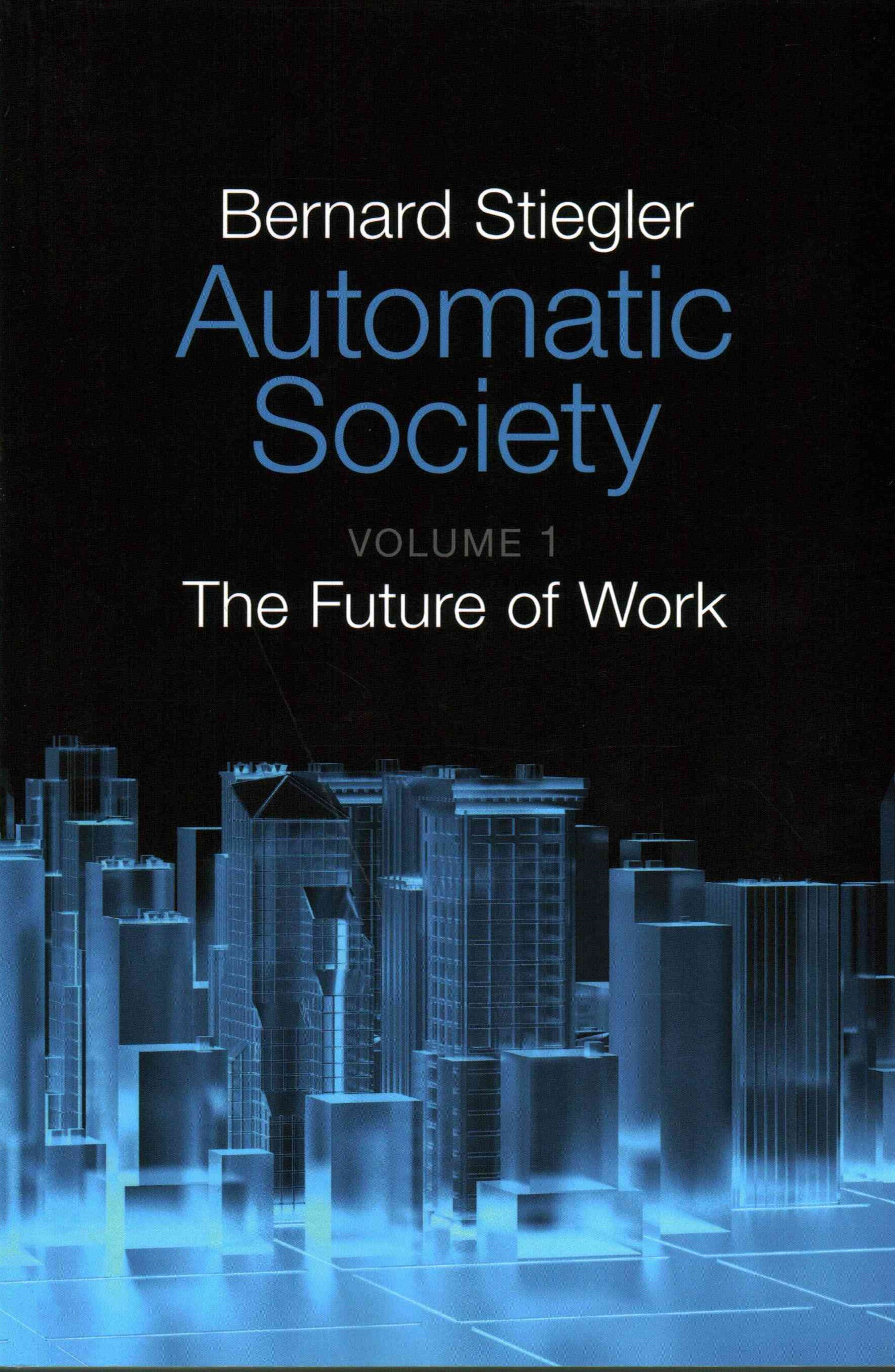 Automatic Society - Volume 1, the Future of Work