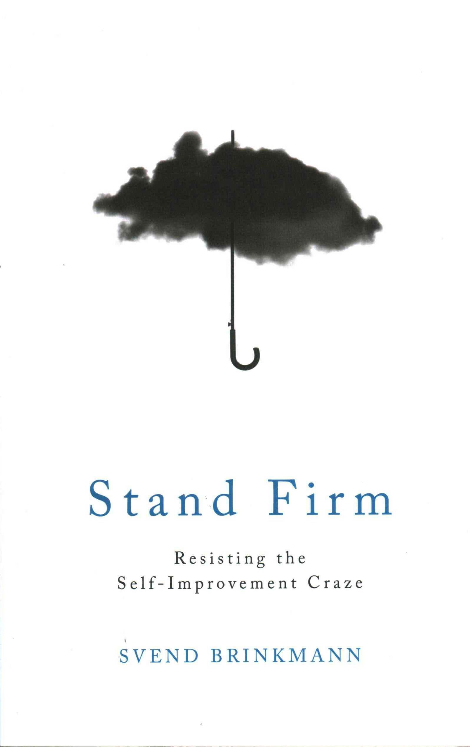 Stand Firm - Resisting the Self-improvement Craze