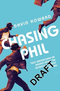 Chasing Phil by David Howard (9781509821051) - PaperBack - Social Sciences Criminology
