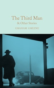 The Third Man and Other Stories by Graham Greene (9781509828050) - HardCover - Classic Fiction