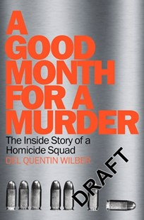 A Good Month For Murder by Del Quentin Wilber (9781509830534) - PaperBack - Social Sciences Criminology