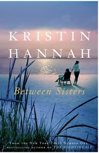 Between Sisters by Kristin Hannah (9781509835843) - PaperBack - Modern & Contemporary Fiction General Fiction