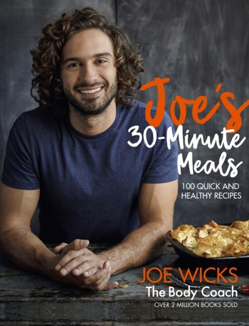 Joe's 30 Minute Meals:100 Quick and Healthy Recipes