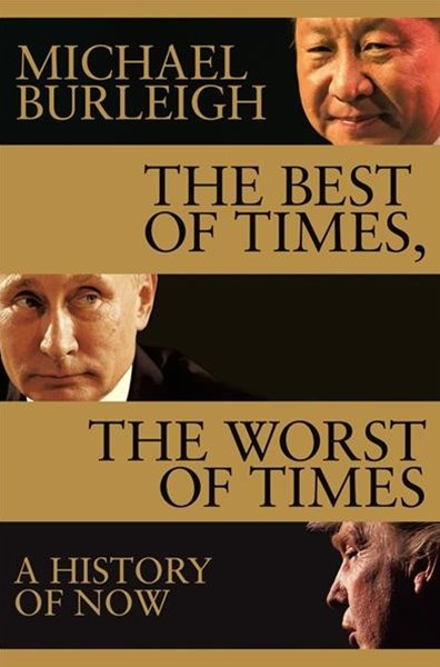 Best of Times, The Worst of Times, The: A History of Now