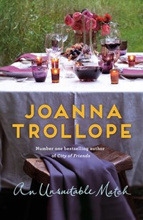 An Unsuitable Match by Joanna Trollope (9781509855636) - PaperBack - Modern & Contemporary Fiction General Fiction