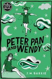 Peter Pan and Wendy by J. M. Barrie, Mabel Lucie Attwell (9781509869954) - PaperBack - Children's Fiction Classics