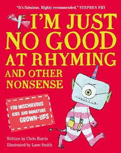 I'm Just No Good At Rhyming by Chris Harris, Lane Smith (9781509881055) - PaperBack - Non-Fiction Jokes & Riddles