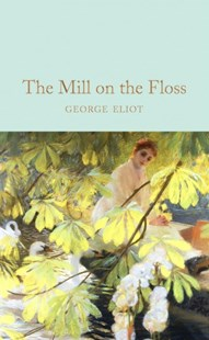 The Mill on the Floss by George Eliot (9781509890019) - HardCover - Classic Fiction