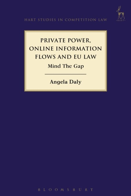 Private Power, Online Information Flows and EU Law