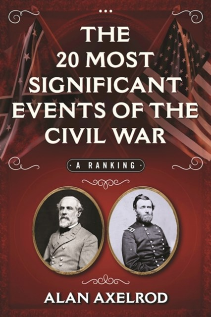 (ebook) 20 Most Significant Events of the Civil War