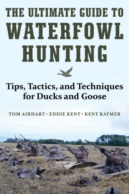 Ultimate Guide to Waterfowl Hunting
