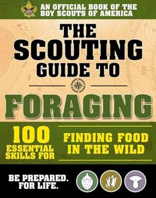 The Scouting Guide to Foraging: an Official Boy Scouts of America Handbook
